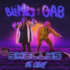 "Cover for Blimes & Gab single ""Shelly's (Its Chill)"""