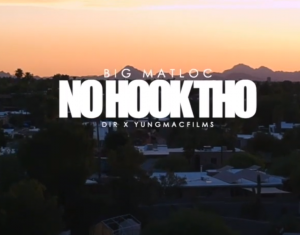 """Matloc has a new video called """"No Hook Tho"""""""