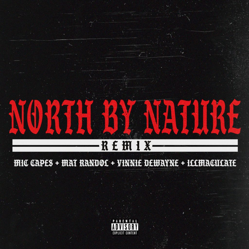 "Mic Cape's cover for the remix of ""North By Nature"" features red, black, and white olde English type letters on a black background."