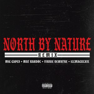 """Mic Cape's cover for the remix of """"North By Nature"""" features red, black, and white olde English type letters on a black background."""