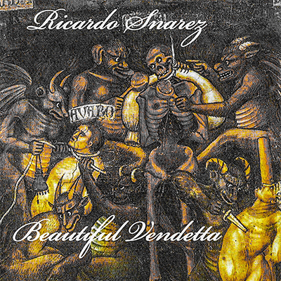 """Cover for Ricardo Snarez album """"Beautiful Vendetta"""" is an old painting where demons are torturing fat humans with one skeleton being hung from a noose."""