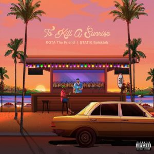 "Kota The Fiend and Statik Selektah have a new album ""To Kill A Sunrise"". On the cover shown here is a cartoon drawing of the two of them at a beachside bar serving and having drinks with each other."