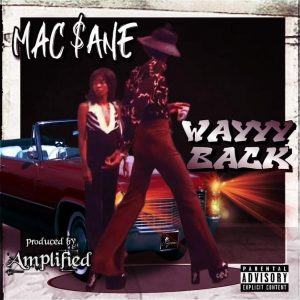 Cover for Mac $ane single Wayyy Back shows a 70's player type walking by a pretty female standing in front of a convertible Cadillac.